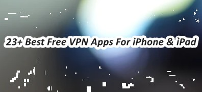 23+ Best Free VPN Apps For iPhone & iPad